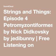 Strings and Things: Episode 4 Petromyzontiformes by Nick Didkovsky by jedibunny | An extended version of the piece Nick and Patrick play at the end of this week's ep.
