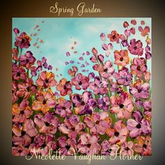Original  abstract contemporary  gallery canvas  impasto  palette knife floral painting Spring Garden  by Nicolette Vaughan Horner on Etsy, $199.99