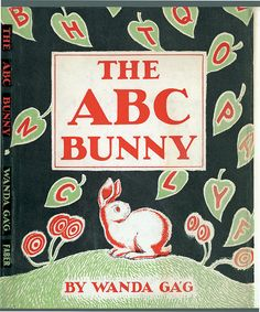 The ABC Bunny by Wanda Gag. 1962 edition. From a set of Faber Children's Books on Flickr.