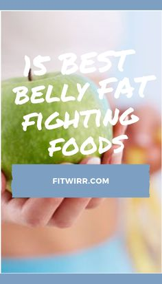15 best belly fat fighting foods to flatten your tummy. Belly Fat Diet, Burn Belly Fat Fast, Reduce Belly Fat, Flat Tummy Foods, Belly Fat Burner, Flat Belly Workout, Stubborn Belly Fat, Weight Loss Transformation, Lose Weight