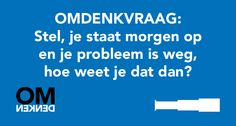 omdenkvraag Best Quotes, Life Quotes, Change Management, Quote Posters, Team Building, Motto, Texts, Insight, Lyrics