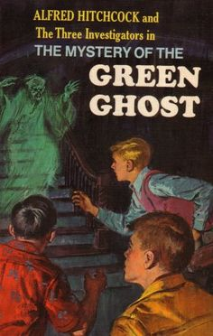 The Mystery of the Green Ghost (Alfred Hitchcock and The Three Investigators, #4) 1965