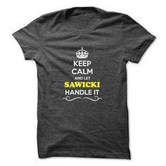 Keep Calm and Let SAWICKI Handle it - #women #hoodies for girls. BUY NOW => https://www.sunfrog.com/LifeStyle/Keep-Calm-and-Let-SAWICKI-Handle-it.html?id=60505