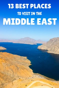 After 3 years of traveling around the region, based on my own experience, I have compiled a list of my 13 best places to visit in the Middle East in 2017