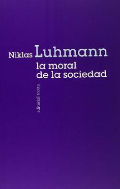 La moral de la sociedad / Niklas Luhmann
