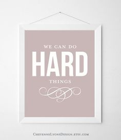 INSTANT download We Can Do Hard Things by CheyenneLyonsDesign, $5.00