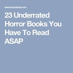 23 Underrated Horror Books You Have To Read ASAP