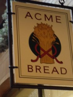 Acme Bread sign