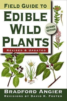 Hey! You never know when you might need this! Field Guide to Edible Wild Plants