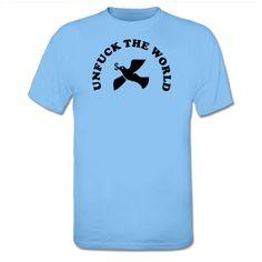 T-shirt Unfuck The World
