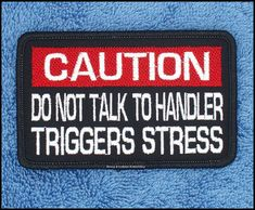 Caution Do Not Talk To Handler Triggers Stress Service Dog Patch Size inch Danny & LuAnns Embroidery Psychiatric Services, Psychiatric Service Dog, Service Dog Training, Service Dogs, Dogs Having Babies, Fur Babies, Service Dog Patches, Support Dog, Dog Items