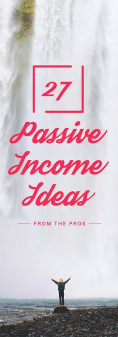 27 Passive Income Ideas from the Pros