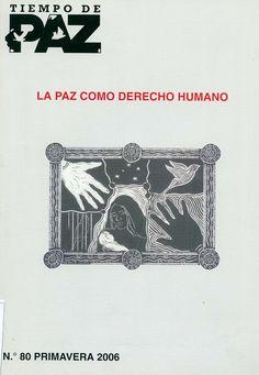 La paz como derecho humano / Mikel Mancisidor... [et al.]. - Madrid : Movimiento por la Paz, el Desarme y la Libertad, 2006
