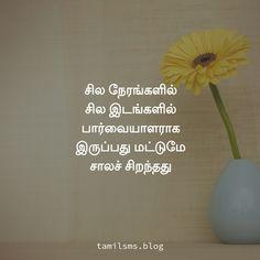 சில நேரங்களில் சில இடங்களில் பார்வையாளராக இருப்பது மட்டுமே சாலச் சிறந்தது Tamil Motivational Quotes, Sad Quotes, Life Quotes, Letter Board, Count, Lettering, Blog, Quotes About Life, Quote Life