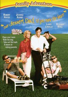 No Dessert Dad, 'Til You Mow the Lawn Buena Vista Home Video http://www.amazon.com/dp/B000C1VAT2/ref=cm_sw_r_pi_dp_y1n3vb0F0ANJV