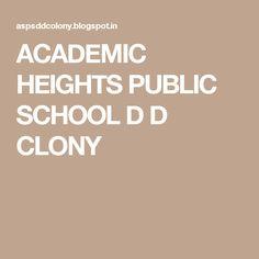 ACADEMIC HEIGHTS PUBLIC SCHOOL D D CLONY