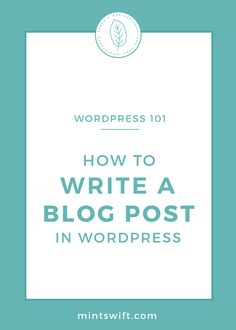 How to Write a Blog Post in WordPress | Just starting out with WordPress? Struggling to add a new blog post to your self-hosted site? Here's a step-by-step tutorial on how to write a blog post in WordPress, so how to actually upload your content to publish your first blog post on your site. See how to do it at mintswift.com #mintswift by Adrianna Leszczynska #wordpress #wordpresstips #wordpress101 #blogging #creativeentrepreneur Blog Website Design, Wordpress Website Design, Business Checks, Business Tips, Website Tutorial, First Blog Post, Blog Categories, Blog Sites, Business Motivation