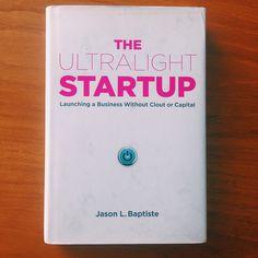 """""""The Ultralight Startup"""" by Jason L. Baptiste"""