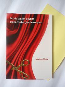 molde, corte e costura - Marlene Mukai : Livro MODELAGEM PRÁTICA PARA A CONFECÇÃO DE ROUPAS