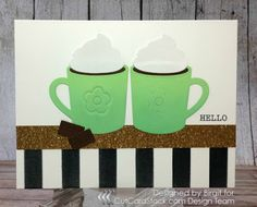 Good morning crafty friends. There's nothing better than a hot cup of coffee except a hot cup of coffee shared with a friend.  Today's ...