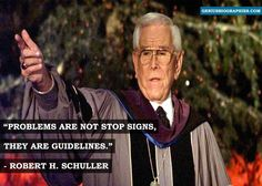 """Problems are not stop signs, they are guidelines."" - Robert H. Schuller #DoNotStop #Quote #Inspiring"