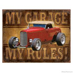 My Garage Tin Sign with Hot Rod http://www.retroplanet.com/PROD/37422