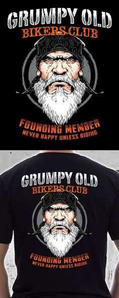Are you part of the Grumpy Old Bikers Club? This t-shirt was made for you! If you're only happy when riding your motorcycle, grab this shirt at SkullSociety.com.