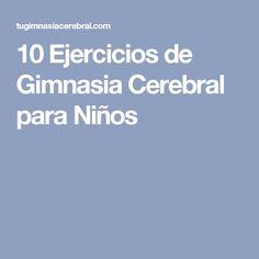 10 Ejercicios de Gimnasia Cerebral para Niños