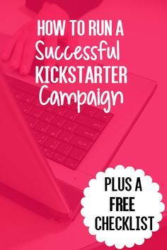 Need to make money for your dream project? Kickstarter is a great option, but there's a lot to know before you get started. Here's everything you need to know on how to run a successful Kickstarter campaign, plus a free printable checklist!