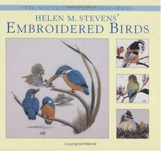 Helen M. Stevens' Embroidered Birds (Masterclass Embroidery Series): Helen M. Stevens: 0806488415165: Amazon.com: Books