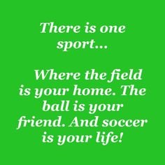 Soccer is my game!