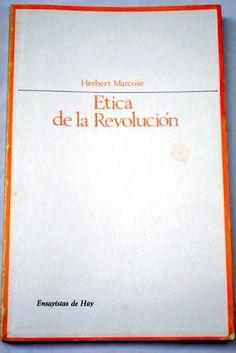 Ética de la revolución / Herbert Marcuse ; versión española de Aurelio Álvarez Remón.-- Madrid : Taurus, D.L. 1969 en http://absysnet.bbtk.ull.es/cgi-bin/abnetopac?TITN=325598