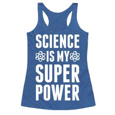 "Science Is My Superpower - This science shirt is perfect for all chemists, geologists, astronomers, physicists, science teachers, engineers, everyone who know that ""Science is my superpower."" This protest shirt is perfect for fans of science quotes, nerd shirts and science memes."