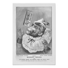 Vintage Advertising Poster - Monkey Soap An unusual series of advertisements for Monkey Brand Soap that always involve a monkey dr...