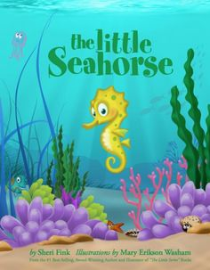 The Little Seahorse by Sheri Fink  The bashful Little Seahorse discovers a mysterious object during his adventures and has to learn to speak up for himself and ask for help in order to bring his mother this amazing gift. In the process, he increases his self-confidence and makes wonderful new friends.