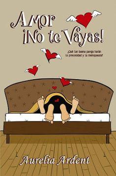 I love books free: AMOR ¡NO TE VAYAS! - AURELIA ARDENT