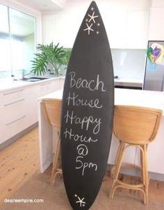 Chalk it up to a day at the beach. Old surfboard or template chalkboard paint= Super rad idea. Check out the website to see more BEACH HOUSE Surf Decor, Surfboard Decor, Diy Chalkboard Paint, Chalk Paint, Chalkboard Drawings, Chalkboard Lettering, Chalkboard Signs, Surf Shack, Beach Signs