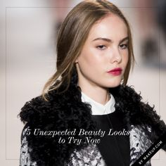 5 Unexpected Beauty Looks to Try Now // love these.