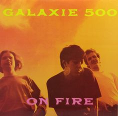 Galaxie 500- On Fire Vinyl Record                                                                                                                                                                                 More
