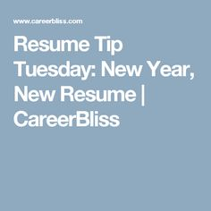 resume tip tuesday new year new resume careerbliss
