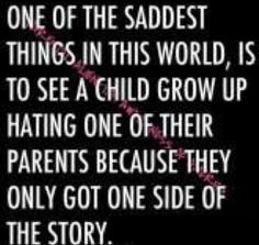 So true! It's heartbreaking what these kids are being told. She loves to run their dad through the mud. She'd hate it if we started treating her the same. Idiot bio mom does not realize how lucky she is. Family Quotes, Me Quotes, Witty Quotes, Fathers Rights, Step Parenting, Bad Parenting Quotes, Parent Quotes, Ex Wives, In Kindergarten