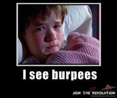 I see burpees