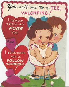 Vintage Golf Valentine. Re-pinned by www.apebrushes.com. GREENS BRUSHES THAT REALLY WORK!