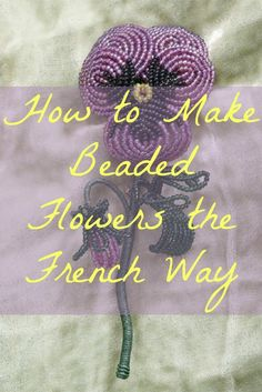 You'll LOVE learning how to make beaded #flowers the French way with expert Arlene Baker's awesome eBook, Beads in Bloom! #beading #beadedflowers #DIYjewelry