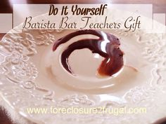 This Years Teacher Gift? A Barista Bar - Foreclosure 2 Frugal