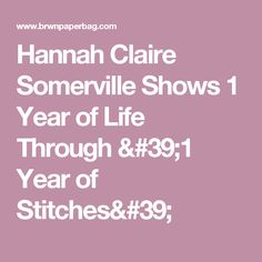 Hannah Claire Somerville Shows 1 Year of Life Through '1 Year of Stitches'
