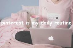 Pinterest is my daily routine // girly