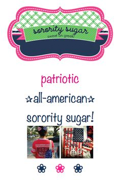 looking for patriotic summertime or bid day inspiration? lots of stars & stripes sugar for chapters who love the USA! <3 BLOG LINK: http://sororitysugar.tumblr.com/tagged/patriotic