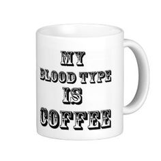 My Blood Type is Coffee Mug by TalkieAboutCoffee on Etsy