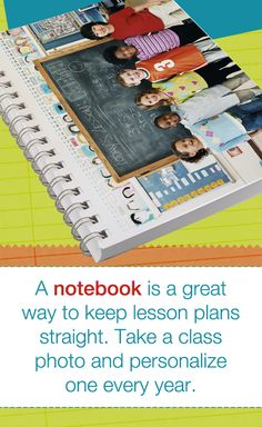 A notebook is a great way to keep lesson plans straight. Take a class photo and personalize one every year.